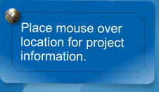 Place mouse over location for project information.
