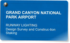GRAND CANYON NATIONAL PARK AIRPORT RUNWAY LIGHTING Design Survey and Construc-tion Staking