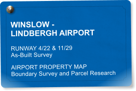 WINSLOW - LINDBERGH AIRPORT RUNWAY 4/22 & 11/29 As-Built Survey AIRPORT PROPERTY MAP  Boundary Survey and Parcel Research