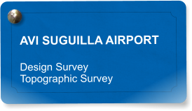 AVI SUGUILLA AIRPORT Design Survey  Topographic Survey